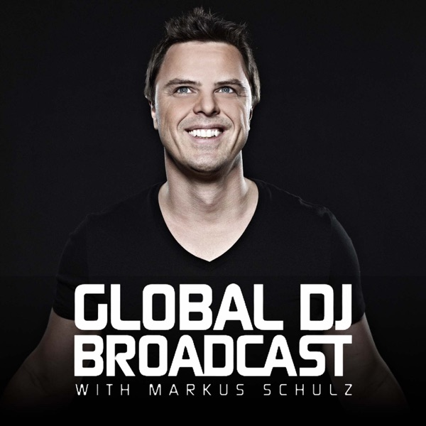Markus Schulz - Global DJ Broadcast (15 August 2019)