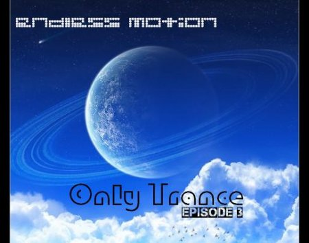 Endless Motion - Only Trance (Episode 3)