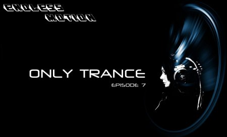 Endless Motion - Only Trance (Episode 7)