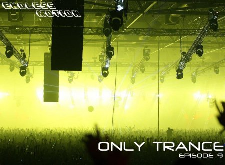 Endless Motion - Only Trance (Episode 9)