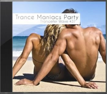 Trance Maniacs Party: Trancefer Wave #37