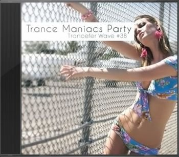 Trance Maniacs Party: Trancefer Wave #38