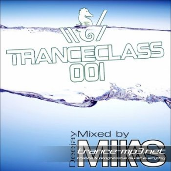TranceClass 001 Mixed And Compiled By DJ Mikas-2011