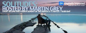 Martin Grey - Solitudes Episode 035 (Chillout & Ambient Radio Show) 14-08-2011