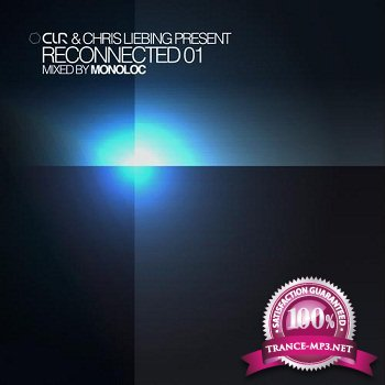 "CLR & Chris Liebing Present ""RECONNECTED 01"" Mixed By Monoloc (2012)"
