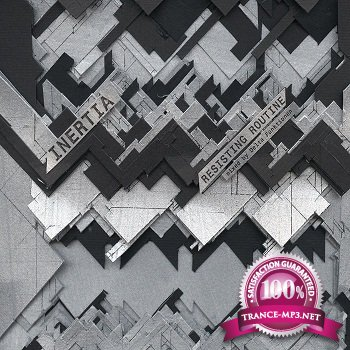 Inertia / Resisting Routine (Mixed by Delta Funktionen) (2012)