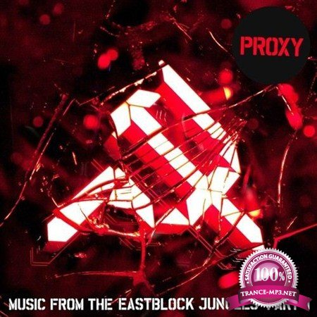 Proxy - Music From The Eastblock Jungles - Part 2 (Album) (2013)