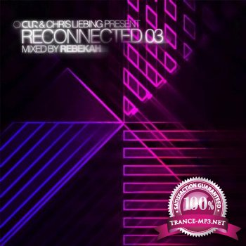CLR & Chris Liebing Present: Reconnected 03 (Mixed By Rebekah) (2013)