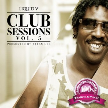 Liquid V Club Sessions Vol.5 (Presented By Bryan Gee) (2013)