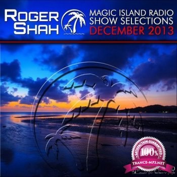 Roger Shah - Magic Island Radio Show Selections December (2013)