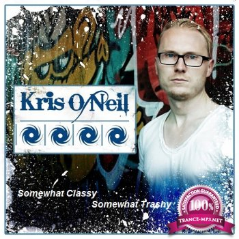 Kris O'Neil - Somewhat Classy Somewhat Trashy 098 (2014-01-07)