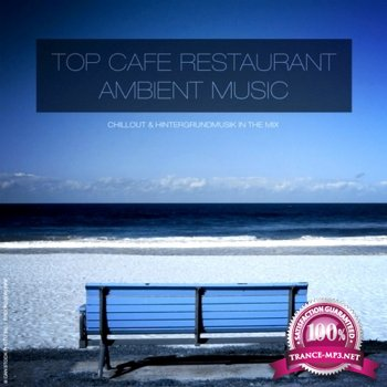 VA - Top Cafe Restaurant Ambient Music (2014)