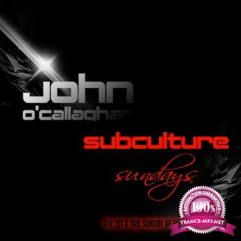 John O'Callaghan & Mark Sherry - Subculture Sundays (2014-08-17)