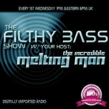 The Incredible Melting Man - Filthy Bass 086 (2014-11-05)