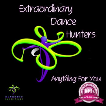 Extraordinary Dance Hunters - Anything For You