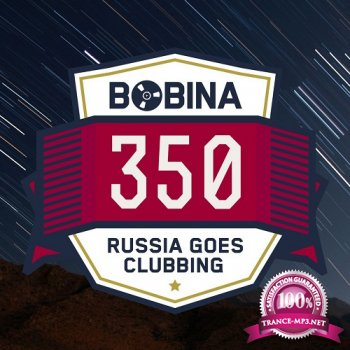 Russia Goes Clubbing with Bobina Episode 350 (2015-06-27)
