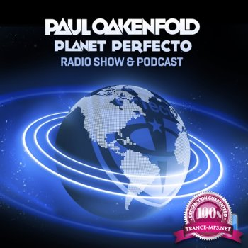 Paul Oakenfold - Planet Perfecto Radio 251 (2015-08-24)