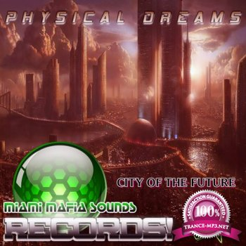Physical Dreams - City of the Future