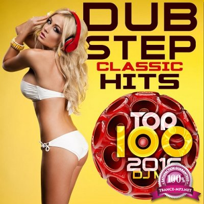 Dubstep Classic Hits Top 100 2016 DJ Mix (2015)