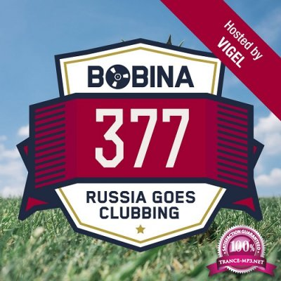 Bobina - Russia Goes Clubbing 377 (2016-01-02) (Hosted by Vigel)