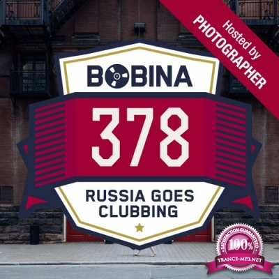 Bobina presents - Russia Goes Clubbing 378 (2016-01-09) [Hosted By Photographer]