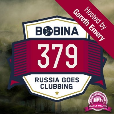 Bobina pres. Russia Goes Clubbing 379 (2016-01-16) (Hosted by Gareth Emery)
