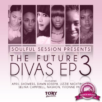 Soulful Session Presents The Future Divas EP 3 (2016)
