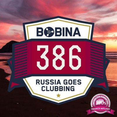 Bobina - Russia Goes Clubbing Episode 386 (2016-03-05)