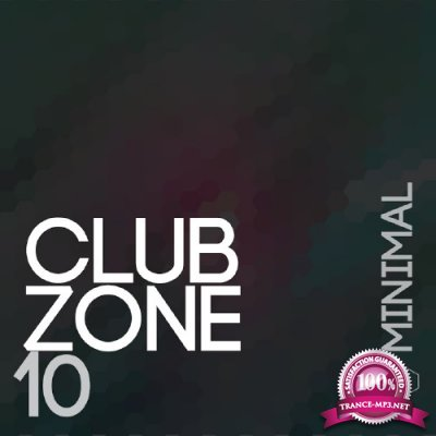 Club Zone - Minimal, Vol. 10 (2016)
