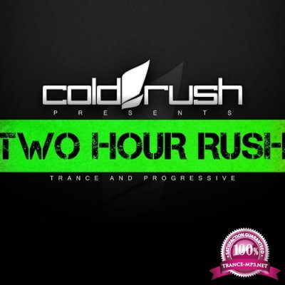 Cold Rush - Two Hour Rush 020 (2016-03-01)