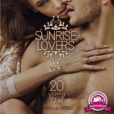 Sunrise Lovers Vol.3: 20 Relaxing Lounge Tunes (2016)