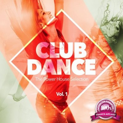 Club Dance - The Power House Selection, Vol. 1 (2016)