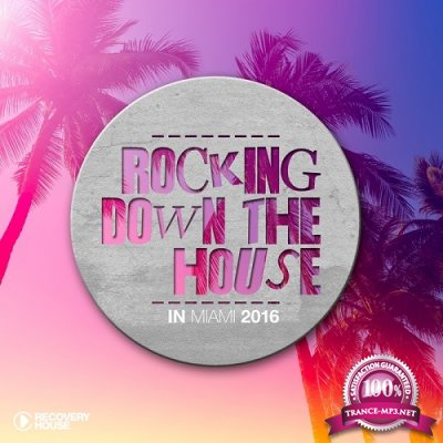 Rocking Down The House In Miami 2016 (2016)