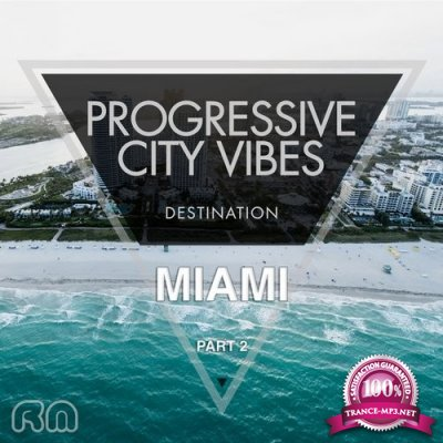 Progressive City Vibes - Destination Miami, Pt. 2 (2016)