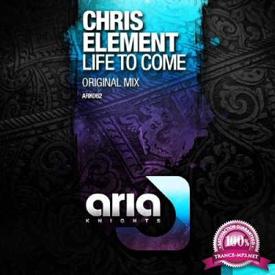 Chris Element - Life To Come (2016)