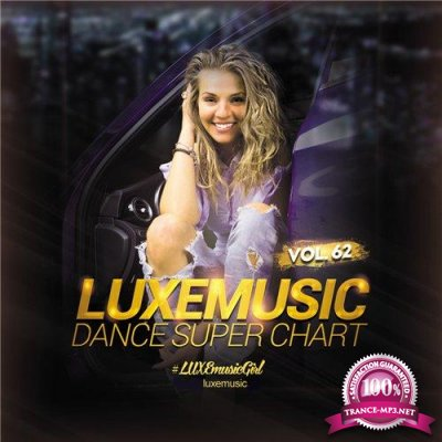 LUXEmusic - Dance Super Chart Vol.62 (2016)