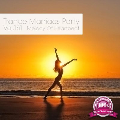 Trance Maniacs Party - Melody Of Heartbeat #161 (2016)