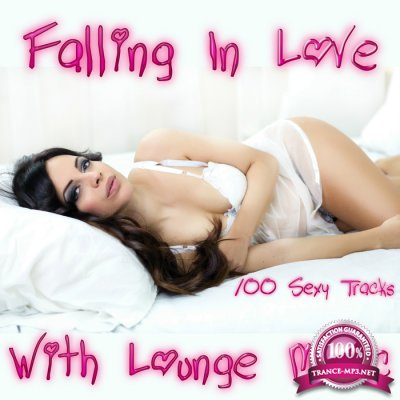 Falling in Love with Lounge Music 100 Sexy Tracks (2016)