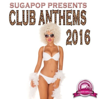 Sugapop Presents Club Anthems 2016 (2016)