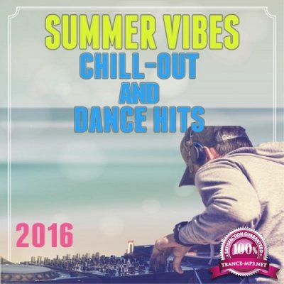 Summer Vibes Chill Out And Dance Hits (2016)