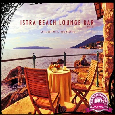 Istra Beach Lounge Bar, Vol. 1 (Chill Out Music from Croatia) (2016)