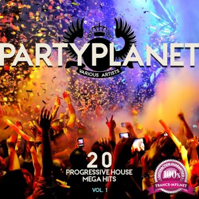 Party Planet, Vol. 1 (20 Progressive House Mega Hits) (2016)