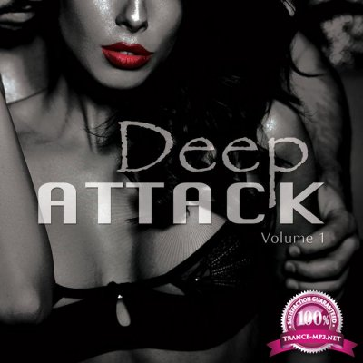 Deep Attack, Vol. 1 (Finest Deep House Selection) (2016)