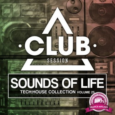 Sounds Of Life - Tech:House Collection Vol. 25 (2016)