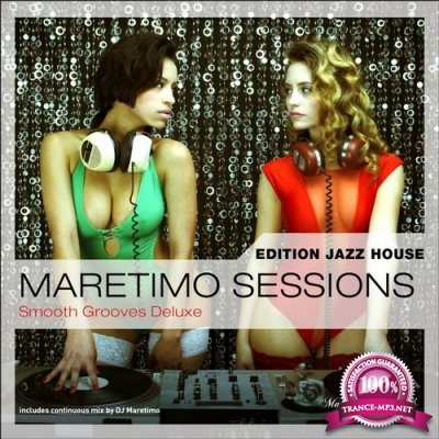 Maretimo Sessions: Edition Jazz House - Smooth Grooves Deluxe (2016)