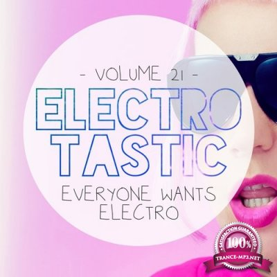 Electrotastic, Vol. 21 (Everyone Wants Electro) (2016)