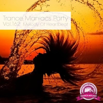 Trance Maniacs Party: Melody Of Heartbeat #162 (2016)