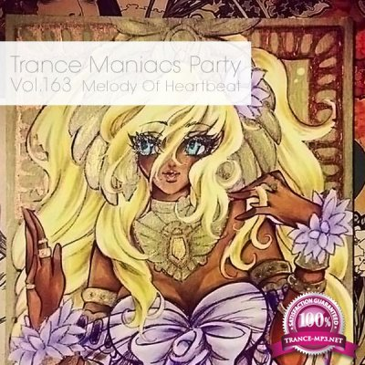 Trance Maniacs Party: Melody Of Heartbeat #163 (2016)