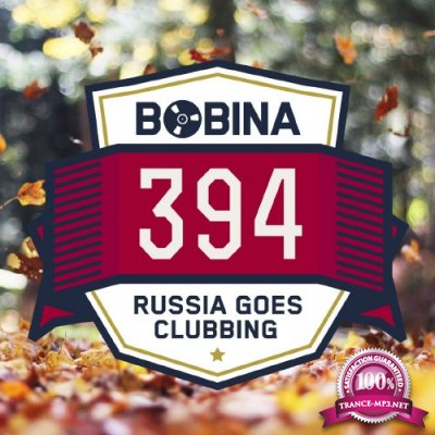 Bobina presents - Russia Goes Clubbing Radio 395 (2016-05-07)