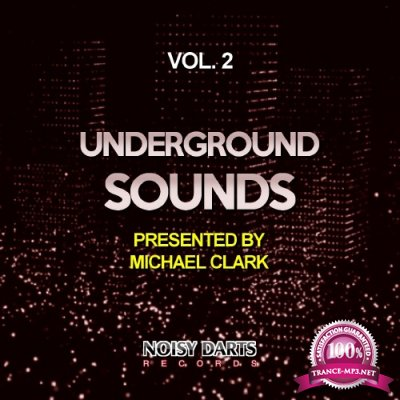 Underground Sounds, Vol. 2 (Presented by Michael Clark) (2016)